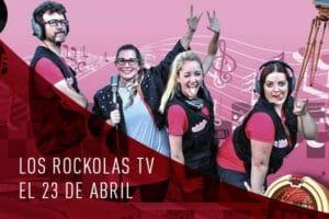Los Rockolas TV el 23 de abril en Cadrete