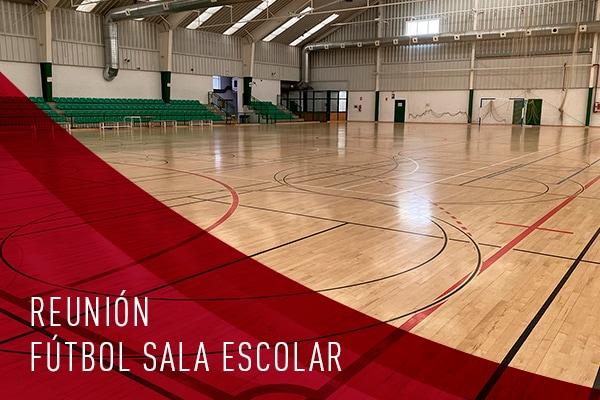 REUNION FUTBOL SALA ESCOLAR