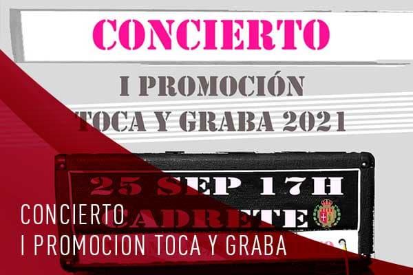 CONCIERTO I PROMOCION TOCA Y GRABA 2021